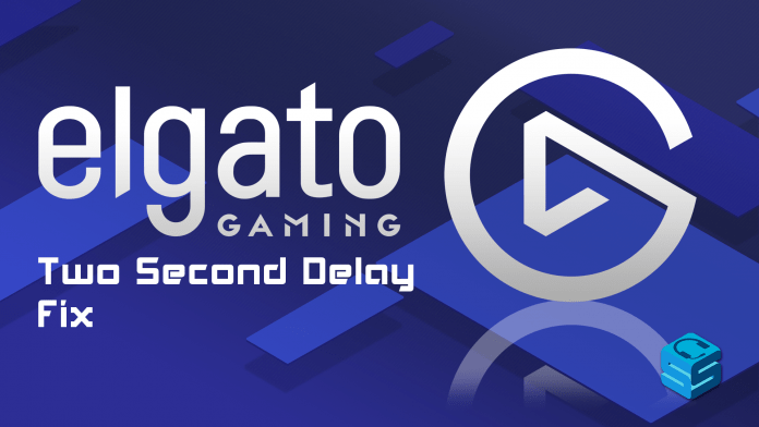 Elgato Delay Fix