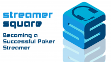 Becoming a Successful Poker Streamer