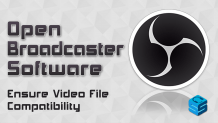 Ensure Video File Compatibility
