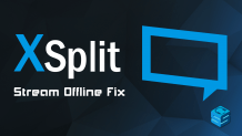 XSplit Stream Offline Fix