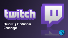 Twitch Quality Options Change