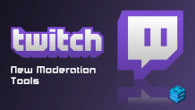 Twitch New Moderation Toolsvvvvvvvvv