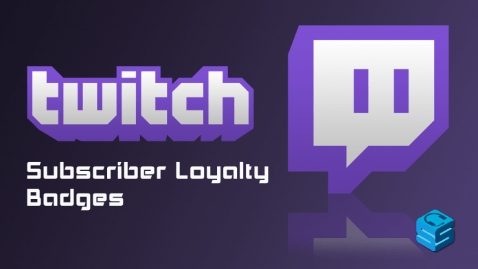 Twitch Subscriber Loyalty Badges