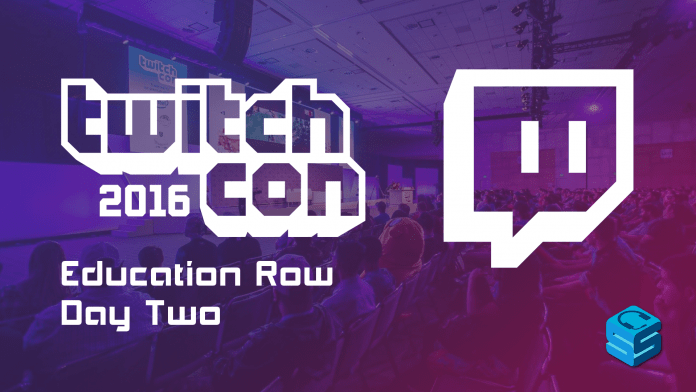 TwitchCon 2016 Education Row Day Two
