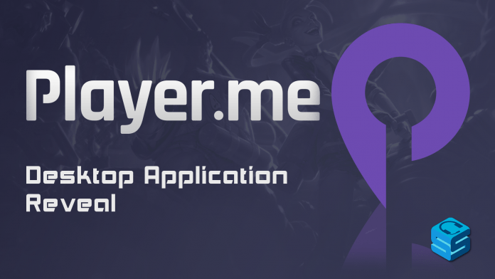 Player.me Desktop App Announcement