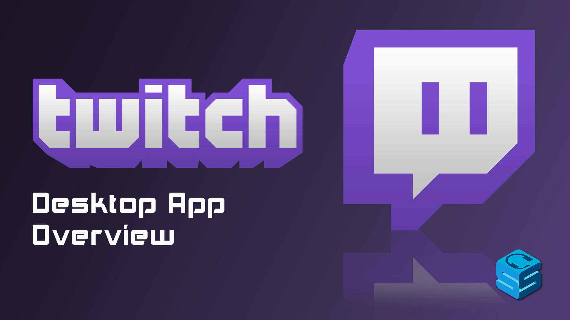 A Look at the Twitch Desktop App - StreamerSquare