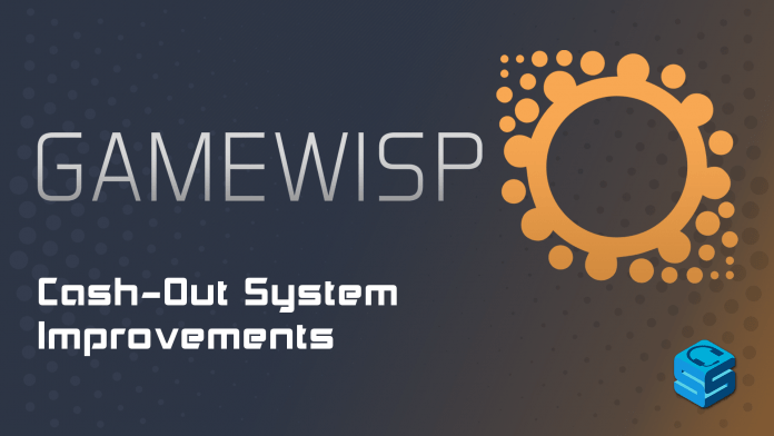 GameWisp Cash-Out System Improvements
