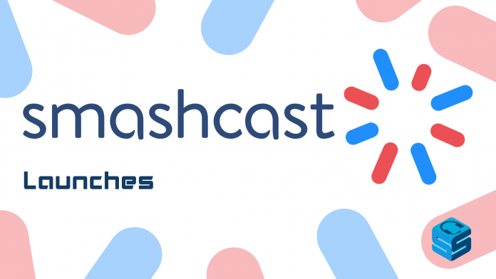 Smashcast Launches