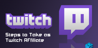 Steps to Take as Twitch Affiliate