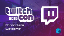 Characters Welcome TwitchCon 2016