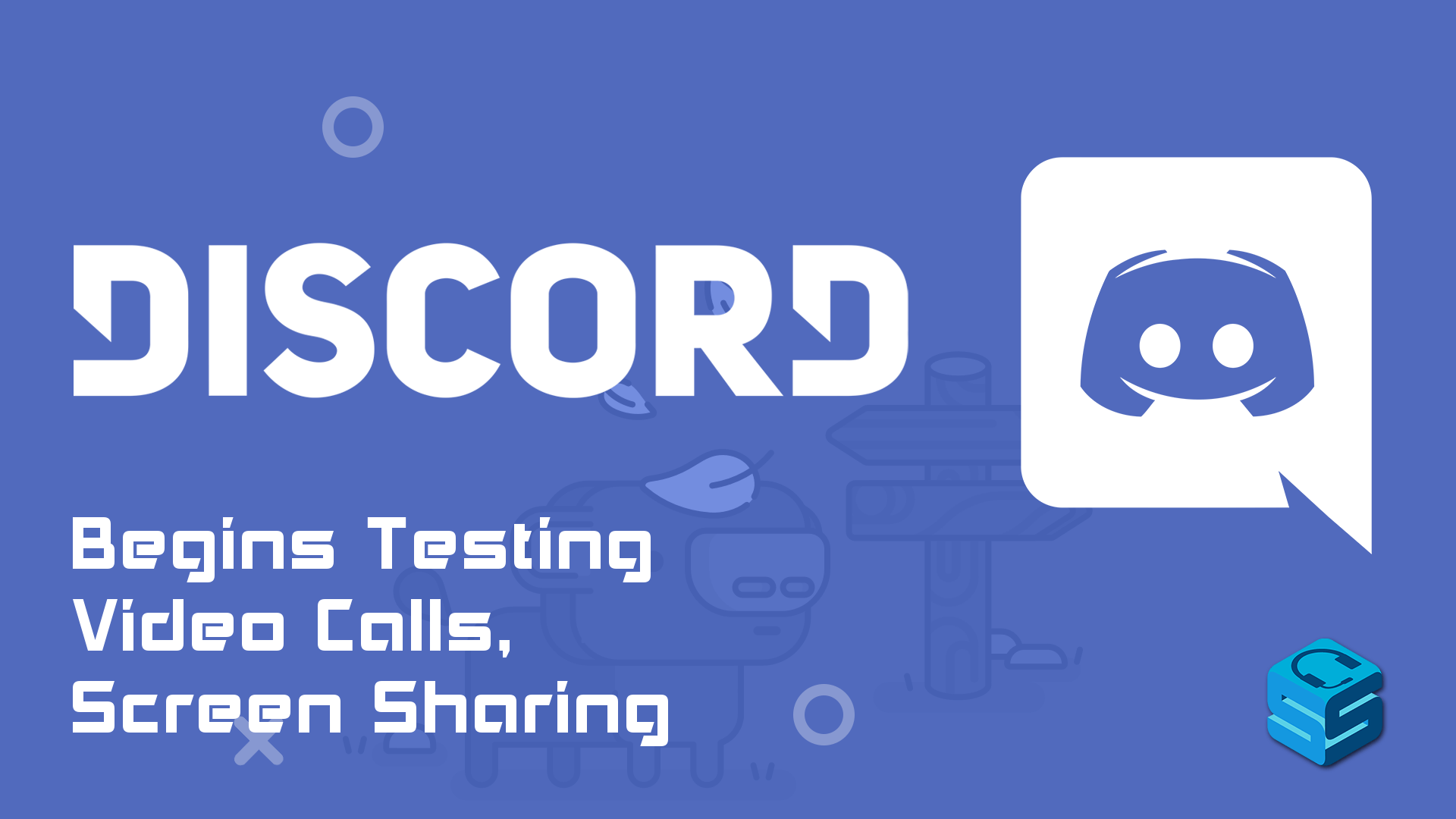 Discord Begins Testing Video Chat and Screen Share - StreamerSquare