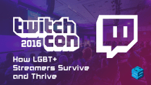 How LGBT streamers survive and thrive TwitchCon 2016
