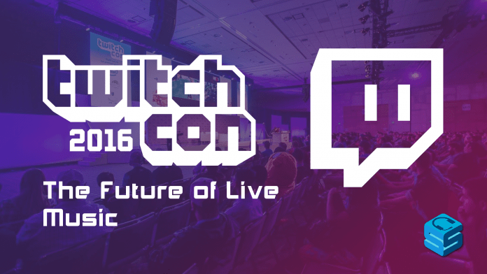 The Future of Live Music TwitchCon 2016