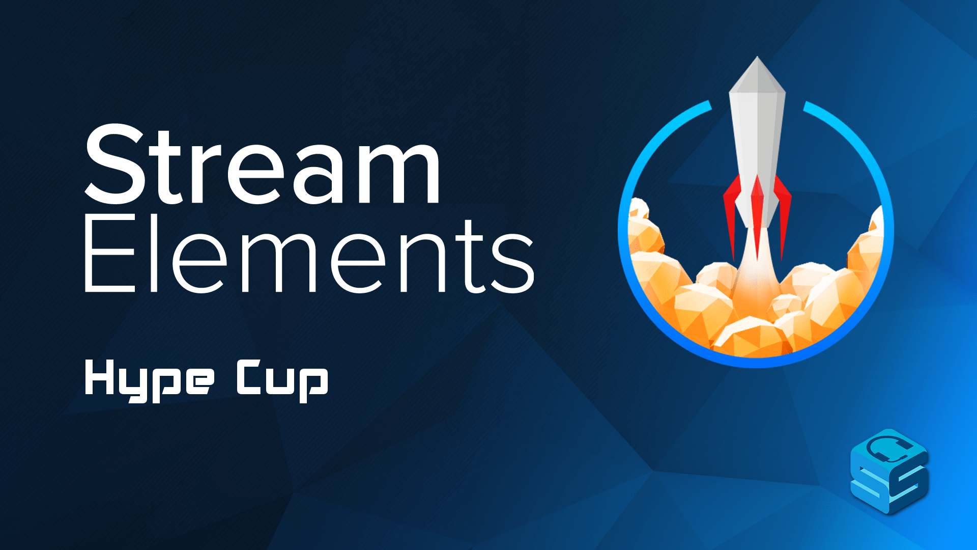 StreamElements Releases the Hype Cup - StreamerSquare