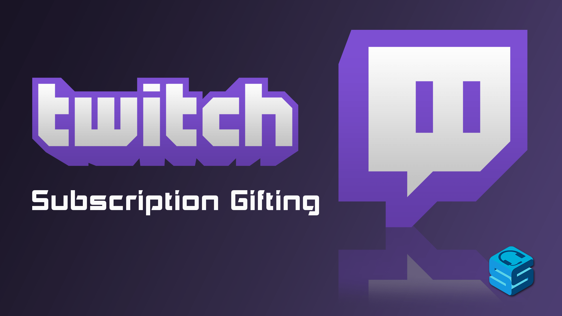 Twitch Subscription Gifting is Now Live - StreamerSquare