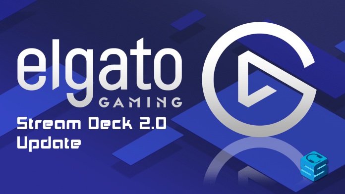 Elgato Stream Deck 2.0 Update