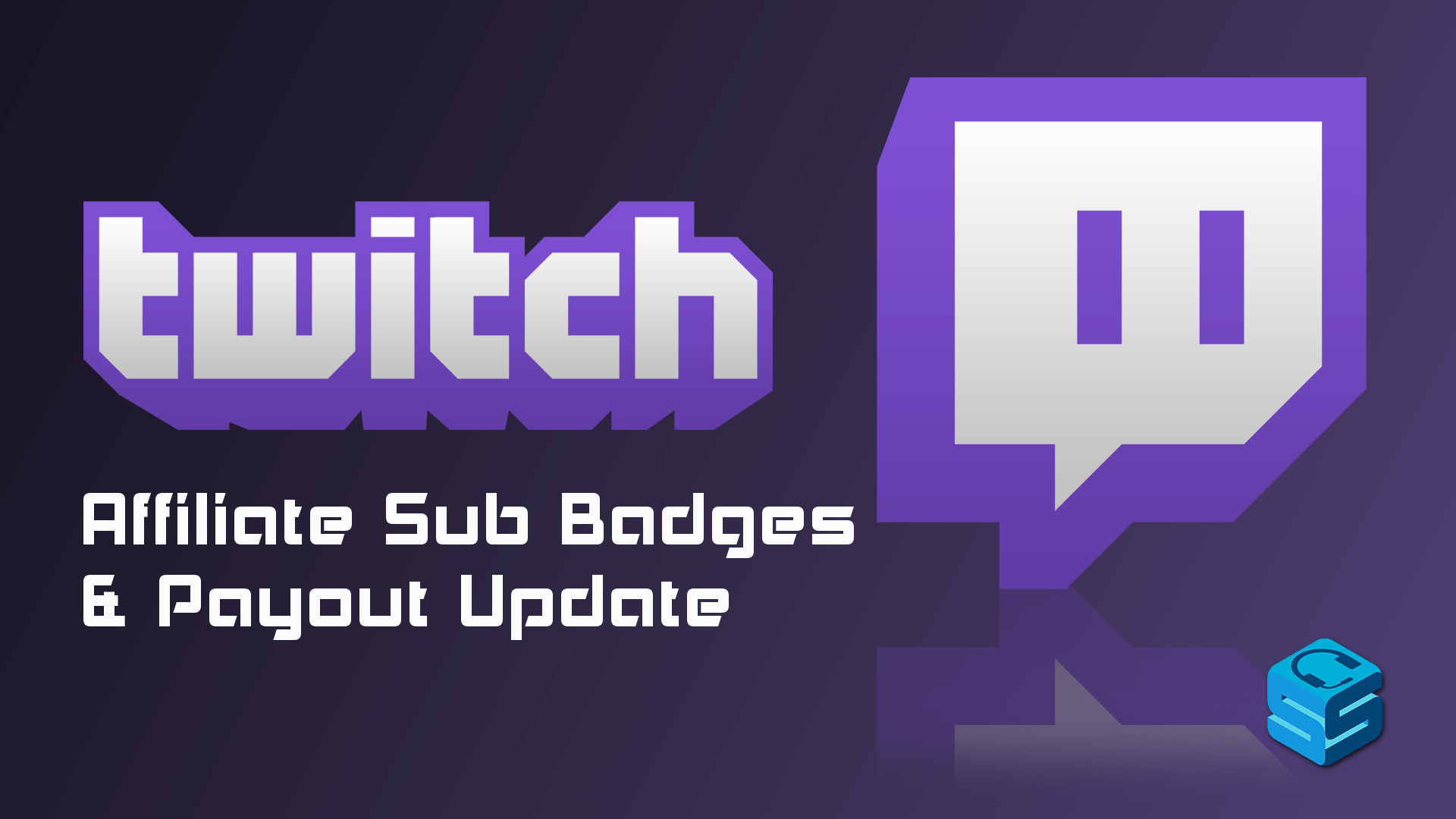 Twitch Updates Affiliate Sub Badges and Payout Period