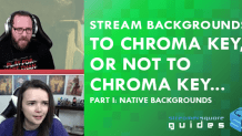 Stream Backgrounds: To Chroma Key, or Not to Chroma Key... Part 1: Native Backgrounds