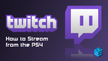 Twitch How to Stream from PS4