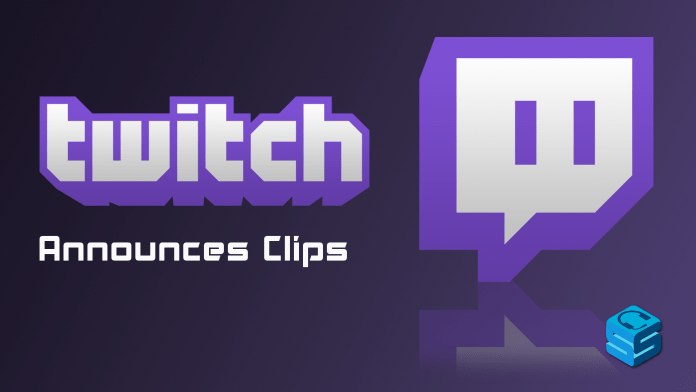 Twitch Announces Clips