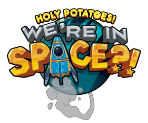 Holy Potatoes! We're in Space!?