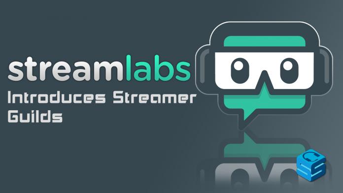 Streamlabs Introduces Streamer Guilds