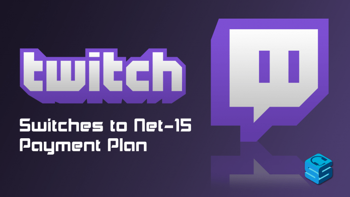 twitch switches to net 15