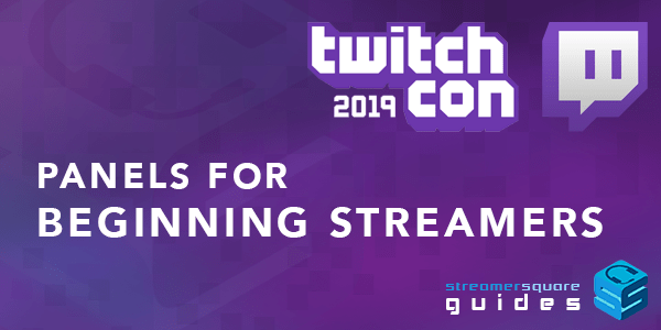 TwitchCon 2019 panels for beginning streamers
