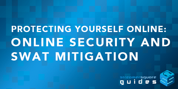 Protecting Yourself Online: Online Security and SWAT Mitigation